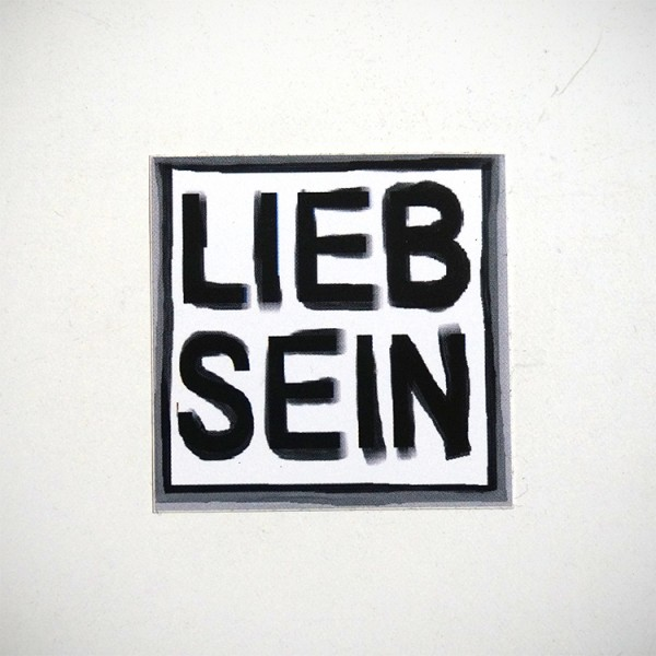 """LIEB SEIN: """"kleiner Schwarz/Weiß Sticker"""""""