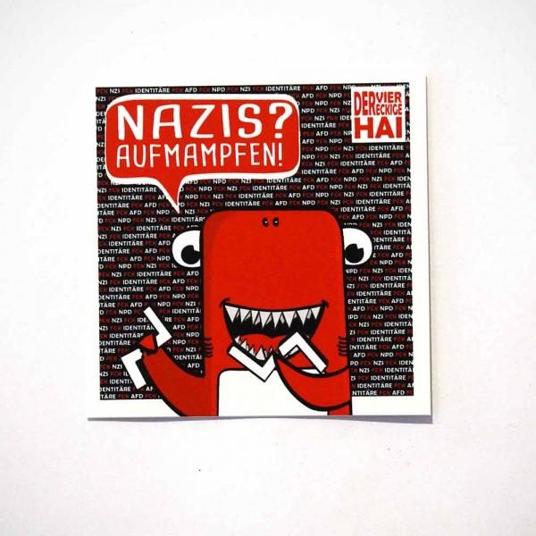 Der viereckige Hai: Nazis? Aufmampfen! - Sticker