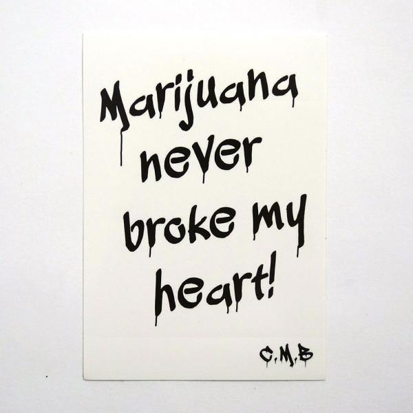 "Chill mal Berlin: ""Marijuana never broke my heart"" - Sticker - SALZIG Streetart Gallery Berlin"