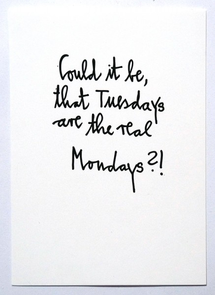 """Rabea Senftenberg: """"Could it be, that Tuesdays are the real Mondays?""""  - Marker and fun on paper postcard - stamped and signed by the artist at the backside, 2017"""