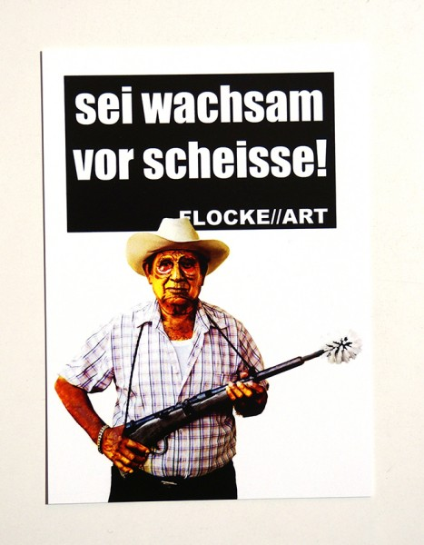 "FLOCKE//ART: ""Sei Wachsam vor Scheisse - Farmer"" - Postkarte A6"
