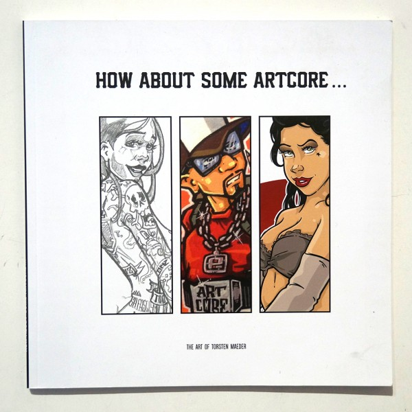 p-toons: How About Some Artcore - Buch  - The art of Thorsten Maeder - Pin Ups, Toons, Graffiti