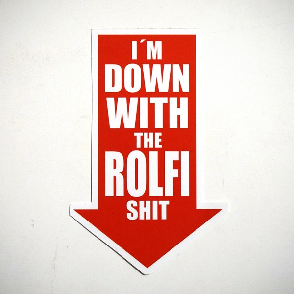 """ROLF LE ROLFE: """"I'm down with the ROLFI shit"""" - Sticker"""