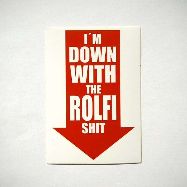 """ROLF LE ROLFE: """"I'm down with the ROLFI shit"""" - Aufkleber"""