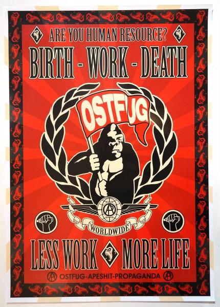 Ostfug: Birth Work Death - Less Work More Life - Street-Art-Berlin - SALZIGberlin