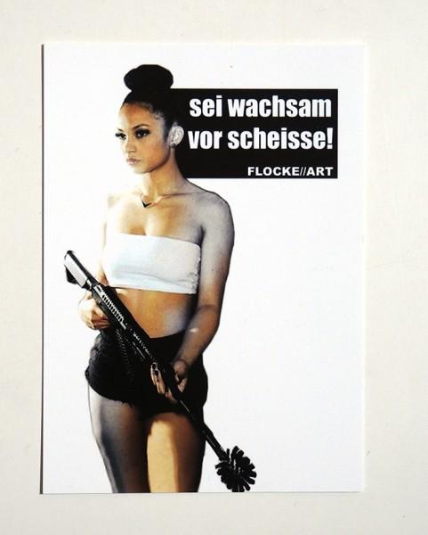 """FLOCKE//ART: """"Sei Wachsam vor Scheisse - Girl"""" - Postkarte A6"""