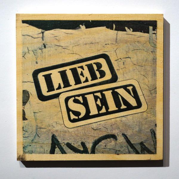 """LIEB SEIN: """"Bright"""" - Art on wood - Streetart Hamburg School - SALZIG Berlin"""