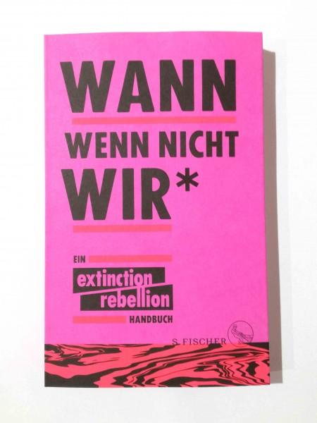 XR-Extinction-Rebellion-Wann-wenn-nicht-wir