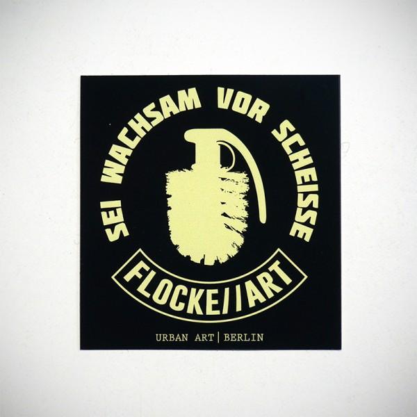 """""""sei wachsam vor scheisse"""" - FLOCKE//ART"""