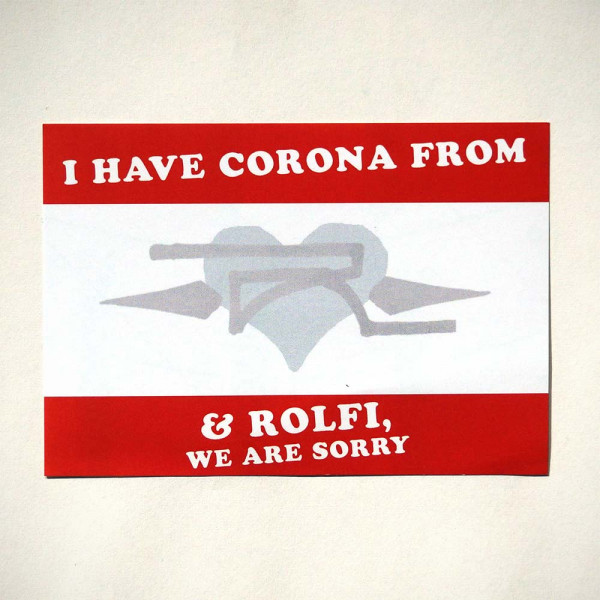 "ROLF LE ROLFE: ""I have Corona from"" - Sticker - Aufkleber aus Berlin - Streetart Galerie SALZIG"