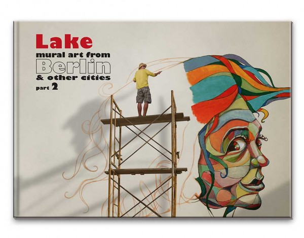 Lake - Mural Art From Berlin & other cities Part2