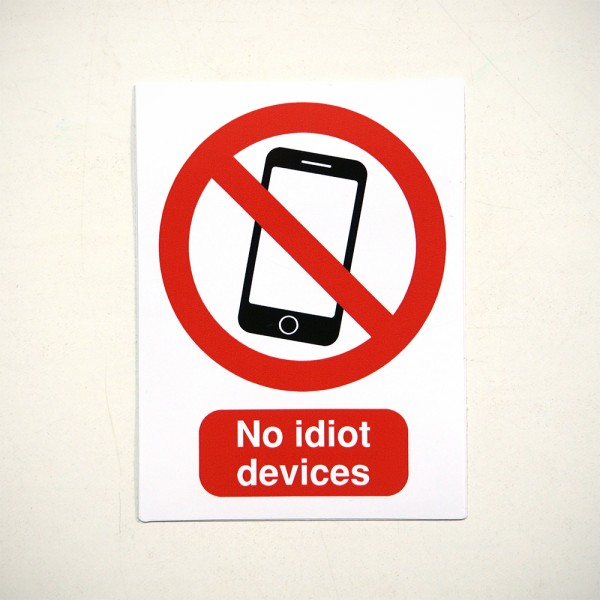 "Unplugged: ""No idiot devices"" - Sticker"