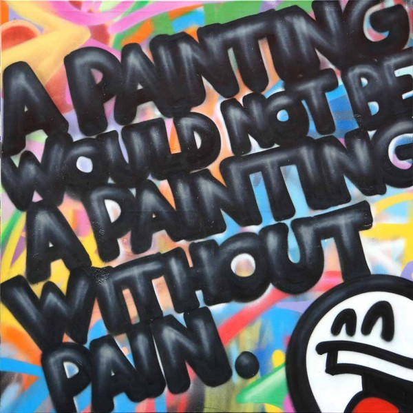 "Mein lieber Prost: ""A painting would not be a painting without pain.""  - spraycan on canvas - salzig berlin"