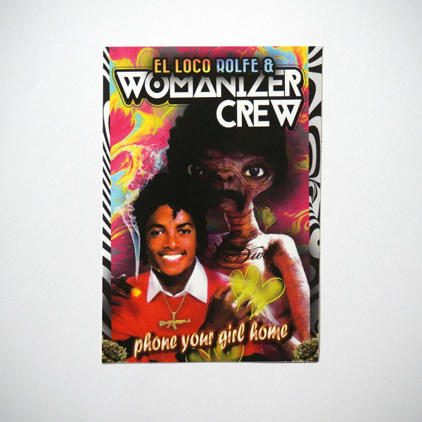 "ROLF LE ROLFE & Womanizer Crew: ""phone your girl home"" - Sticker - Aufkleber aus Berlin - Streetart Galerie SALZIG"