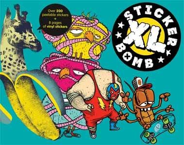 Sticker Bomb XL Buch - Jetzt wird's gigantisch!  Die nächste Generation Sticker Bomb ist da: Und zwar in XL!