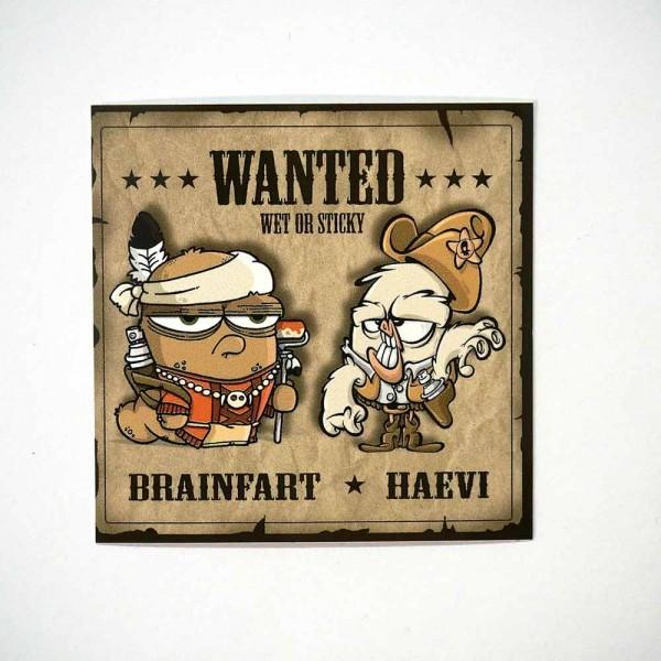"Haevi * Brainfart: ""Wanted - Wet or Sticky"" - Combo - 7,4 x 7,4 cm - Sticker"