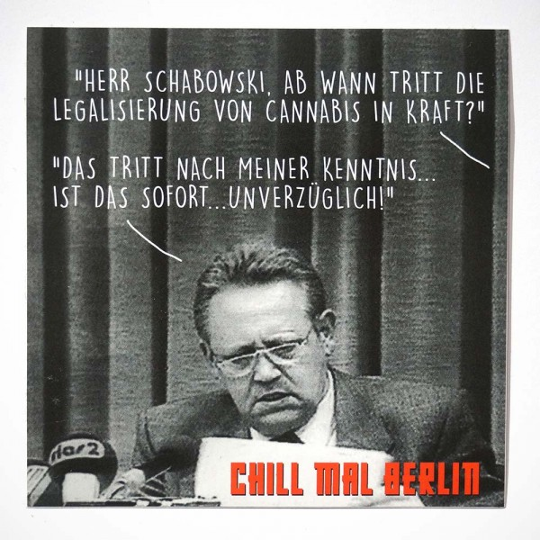 "Chill mal Berlin: ""Legalisierung"" - Sticker - SALZIG Streetart Gallery Berlin"
