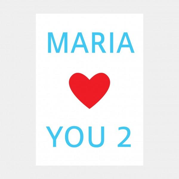 "Oliver O. Rednitz: ""Maria Loves You Too""  - DINA2, 42 x 59,4 cm"