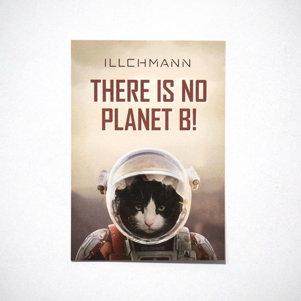 Illchmann: There is no Planet B - available at SALZIGFriedrichshain - Have fun!