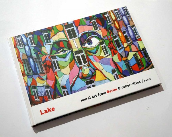 Lake - Mural Art From Berlin & other cities - Part3 - Buch