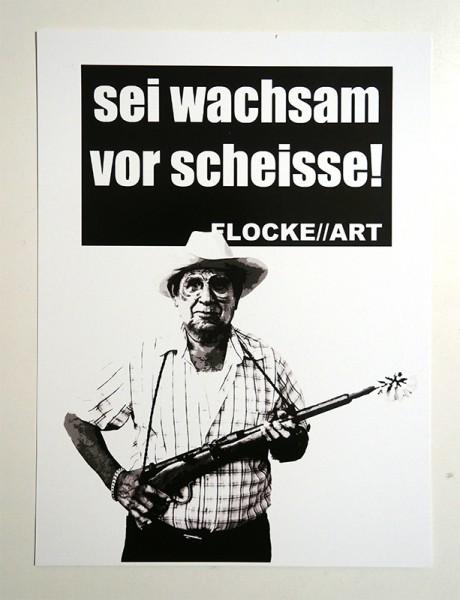 """FLOCKE//ART: """"Sei Wachsam Vor Scheisse - Motiv 3"""""""