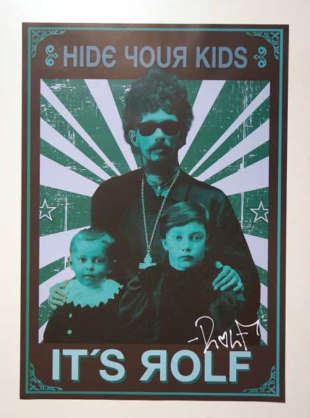 "ROLF LE ROLFE: ""Hide Your Kids "" - Poster A2"